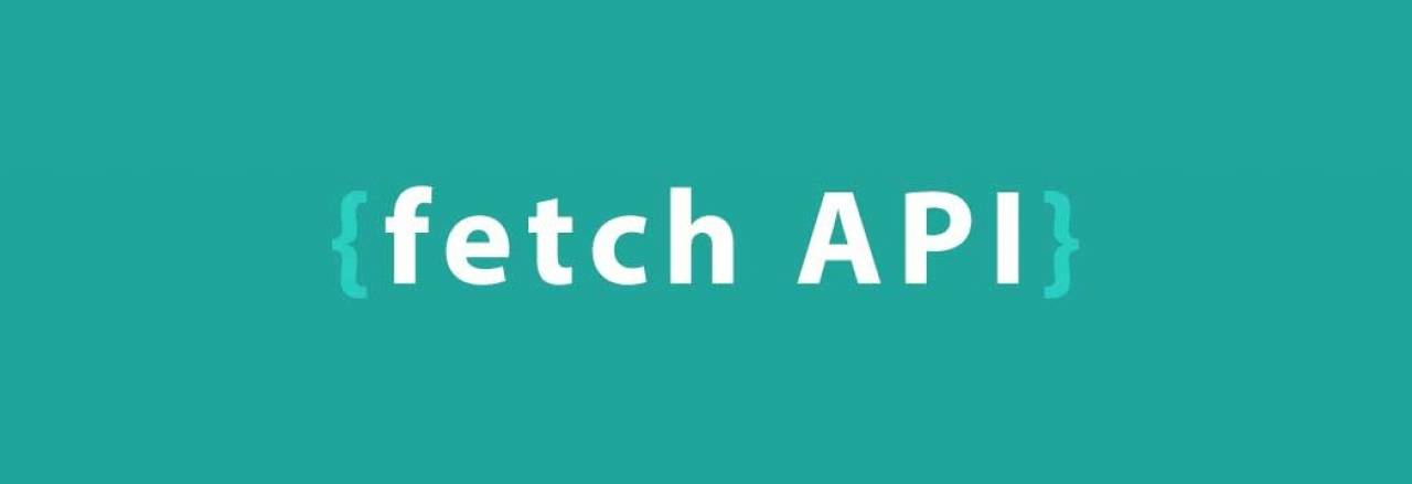 Fetch API, an amazing replacement of XMLHttpRequest AJAX